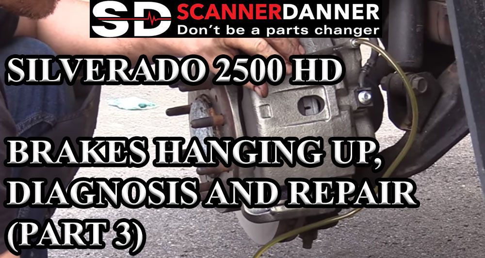 SILVERADO 2500 HD BRAKES HANGING UP DIAGNOSIS AND REPAIR PART 3
